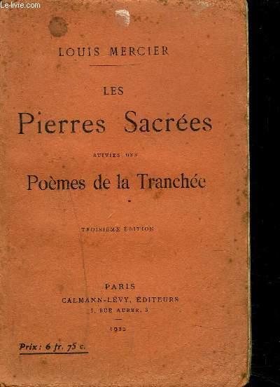 LES PIERRES SACREES - suivies des Poèmes de la Tranchée - 3ème édition