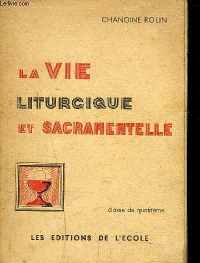 LA VIE LITURGIQUE ET SACRAMENTELLE - CLASSE DE 4EME