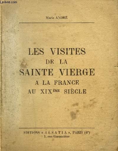 LES VISITES DE LA SAINTE VIERGE A LA FRANCE AU XIXeme SIECLE