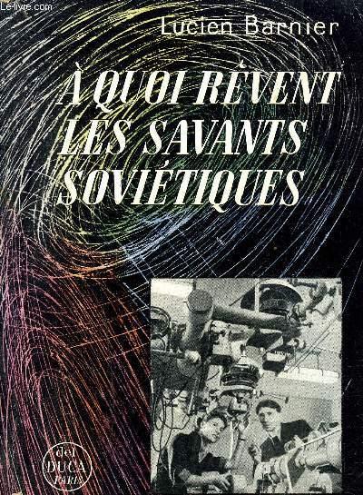 A QUOI REVENT LES SAVANTS SOVIETIQUES