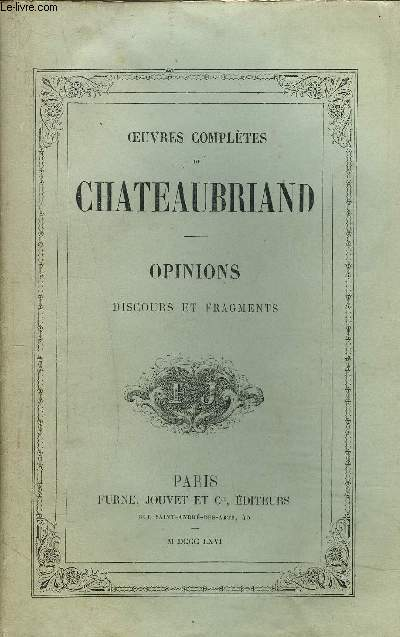 OEUVRES COMPLETES DE CHATEAUBRIAND TOME 12 : POLITIQUE OPINIONS ET DISCOURS.