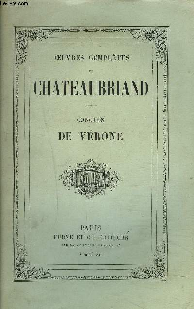OEUVRES COMPLETES DE CHATEAUBRIAND - TOME X - CONGRES DE VERONE.