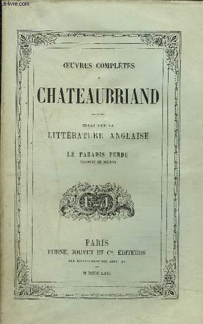 OEUVRES COMPLETES DE CHATEAUBRIAND - TOME VI - ESSAI SUR LA LITTERATURE ANGLAISE - LE PARADIS PERDU TRADUIT DE MILTON.