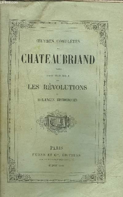 OEUVRES COMPLETES DE CHATEAUBRIAND - TOME I - ESSAI HISTORIQUE SUR LES REVOLUTIONS ET MELANGES HISTORIQUES.