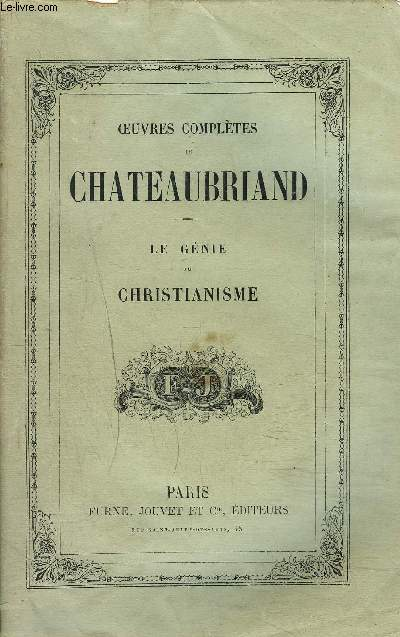 OEUVRES COMPLETES DE CHATEAUBRIAND - TOME 2 - LE GENIE DU CHRISTIANISME.