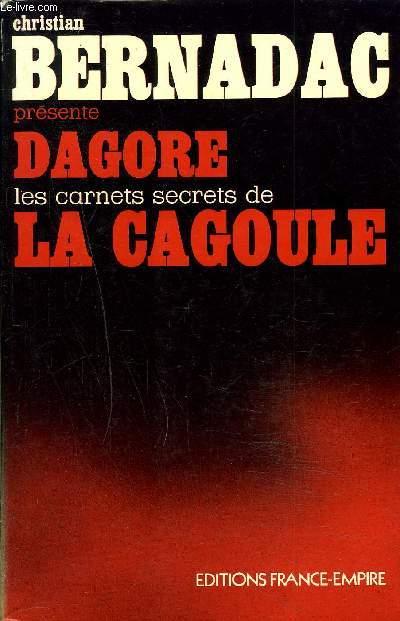 DAGORE LES CARNETS SECRETS DE LA CAGOULE.