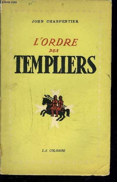 L'ORDRE DES TEMPLIERS.