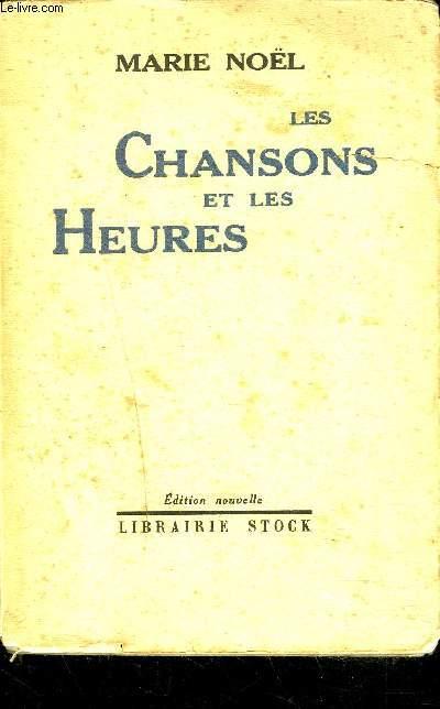 LES CHANSONS ET LES HEURES / EDITION NOUVELLE.