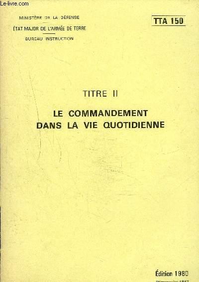 LE COMMANDEMENT DANS LA VIE QUOTIDIENNE - TTA 150.