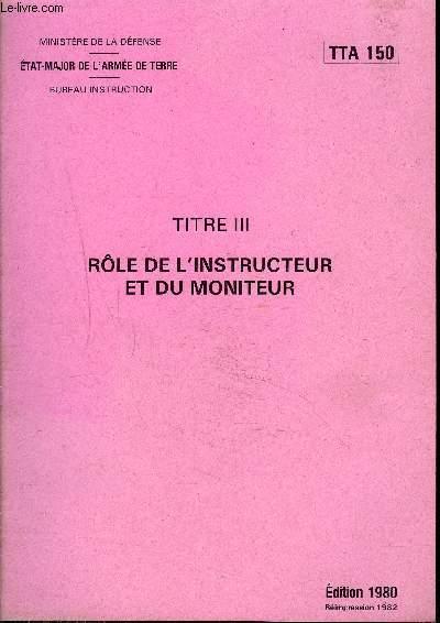 ROLE DE L'INSTRUCTEUR ET DU MONITEUR - TTA 150.