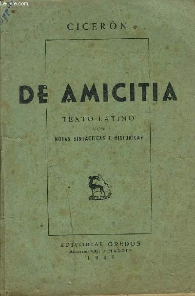 DE AMICITIA - TEXTO LATINO CON NOTAS SINTACTICAS E HISTORICAS.