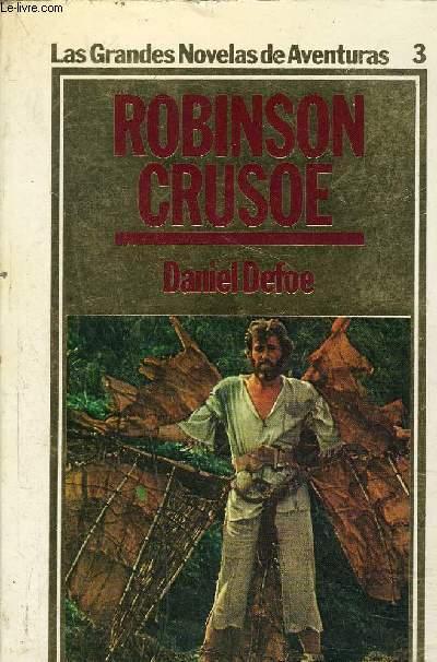 ROBINSON CRUSOE - LAS GRANDES NOVELAS DE AVENTURAS 3.