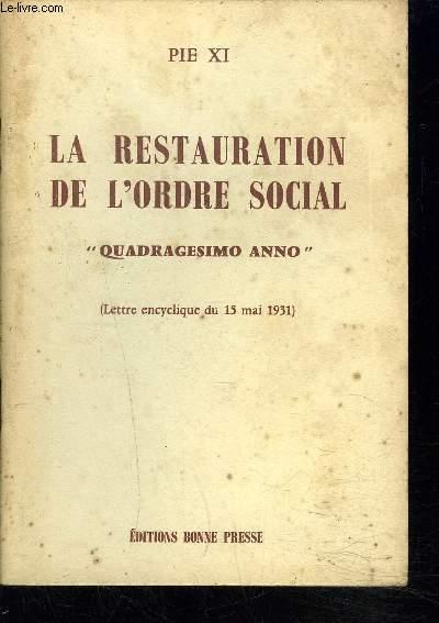 LA RESTAURATION DE L'ORDRE SOCIAL - QUADRAGESIMO ANNO (LETTRE ENCYCLIQUE DU 15 MAI 1931).