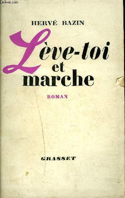 LEVE TOI ET MARCHE - ROMAN.