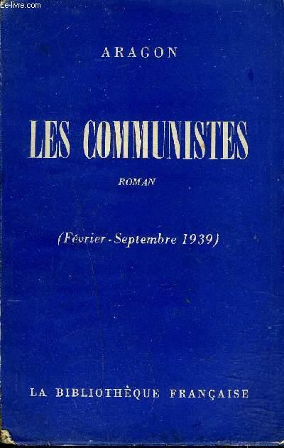 LES COMMUNISTES - FEVRIER SEPTEMBRE 1939 - ROMAN.
