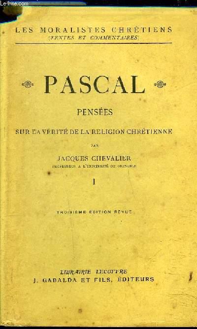 PASCAL PENSEES SUR LA VERITE DE LA RELIGION CHRETIENNE - TOME 1 / 3E EDITION REVUE.
