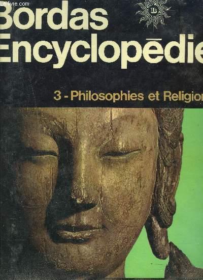 BORDAS ENCYCLOPEDIE - TOME 3 - PHILOSOPHIE ET RELIGIONS - NOUVELLE EDITION REVUE ET CORRIGEE.