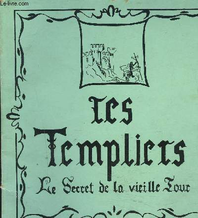 LES TEMPLIERS LE SECRET DE LA VIEILLE TOUR.