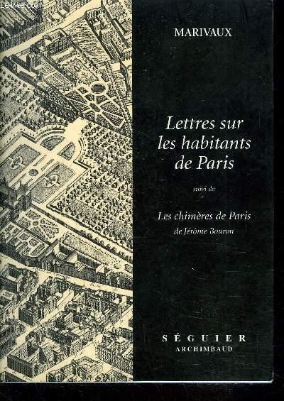 LETTRES SUR LES HABITANTS DE PARIS SUIVI DE LA CHIMERES DE PARIS DE JEROME BOURON.