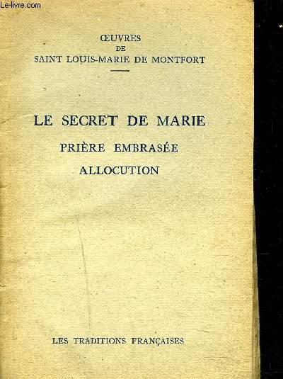 LE SECRET DE MARIE OU L'ESCLAVAGE D'AMOUR DE LA SAINTE VIERGE - PRIERE EMBRASEE ALLOCUTION.