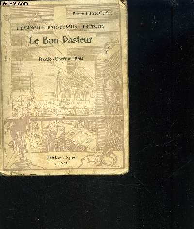 LE BON PASTEUR - L'EVANGILE PAR DESSUS LES TOITS / Radio Carême 1928
