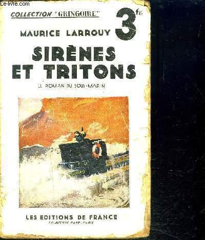SIRENES ET TRITONS / LE ROMAN DU SOUS-MARIN