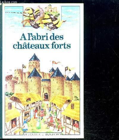 A L'ABRI DES CHATEAUX FORTS