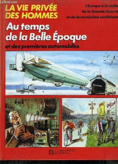 LA VIE PRIVEE DES HOMMES AU TEMPS DE LA BELLE EPOQUE
