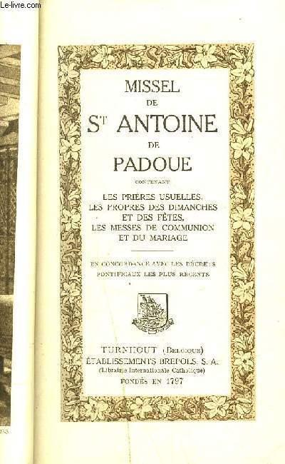 MISSEL DE SAINT ANTOINE DE PADOU / LES PRIERES USUELLES, LES MESSES DE COMMUNION ET DE MARIAGE......