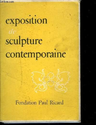 EXPOSITION DE SCULPTURE CONTEMPORAINE - SCULPTEURS FRANCAIS ET ETRANGER