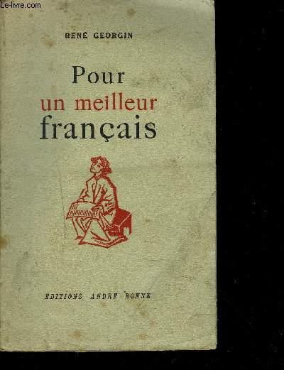 POUR UN MEILLEUR FRANCAIS / ROMAN, ESSAI, ...