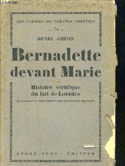 BERNADETTTE DEVANT MARIE / COLLECTION LES CAHIERS DU THEATRE CHRETIEN N°30