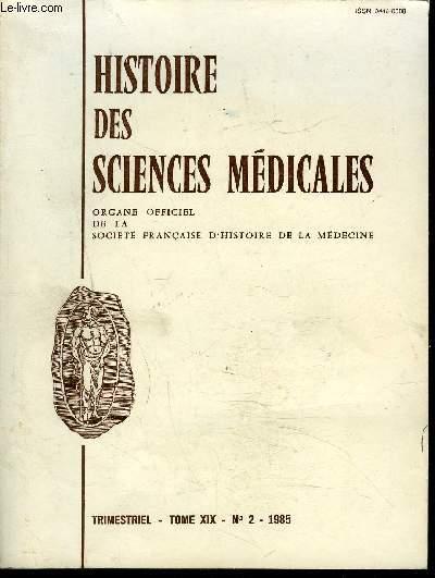 HISTOIRE DES SCIENCES MEDICALES - TOME XIX N°2 1985 - Sommaire : société francaise d'histoire de la medecine ,  la fondation de l'Ecole de medecine du Caire par Clot bey de Grenoble, Histoire de l'acupuncture en Chine ...