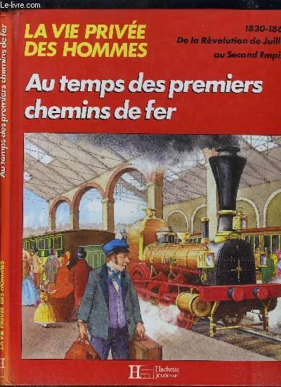 LA VIE PRIVEE DES HOMMES - AU TEMPS DES PREMIERS CHEMINS DE FER. - 1830-1860 - LES ANIMAUX EN CE TEMPS-LA