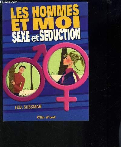 LES HOMMES ET MOI- SEXE ET SEDUCTION