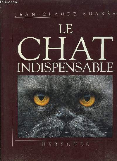 LE CHAT INDISPENSABLE