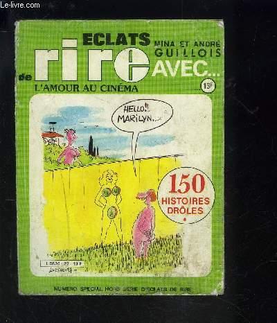 ECLATS DE RIRE AVEC...L AMOUR AU CINEMA N°27- NUMERO SPECIAL HORS SERIE D ECLATS DE RIRE- 150 HISTOIRES DROLES