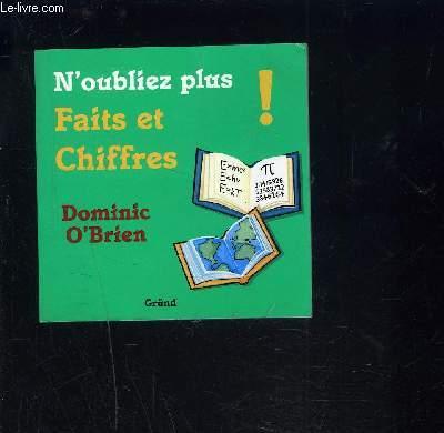 N OUBLIEZ PLUS FAITS ET CHIFFRES!