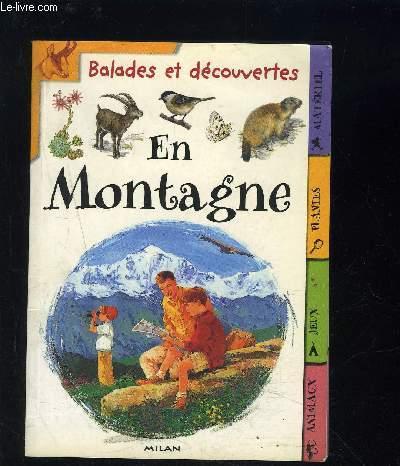 EN MONTAGNE- BALADES ET DECOUVERTES