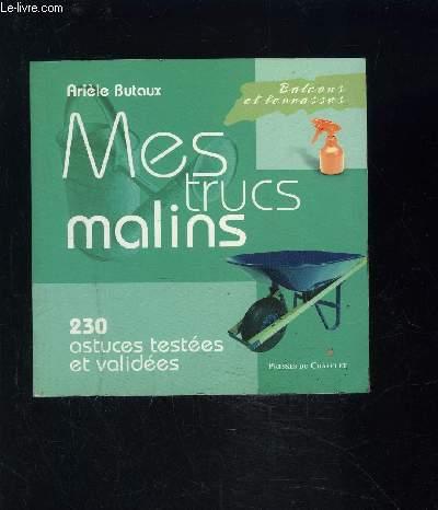 MES TRUCS MALINS- BALCONS ET TERRASSES- 230 ASTUCES TESTEES ET VALIDEES