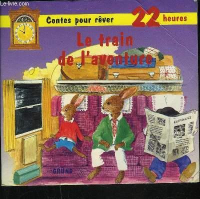LE TRAIN DE L AVENTURE COLLECTION CONTES POUR REVER