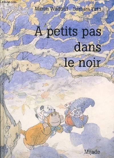 A PETITS PAS DANS LE NOIR