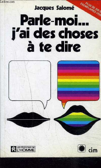 PARLE MOI ... J'AI DES CHOSES A TE DIRE