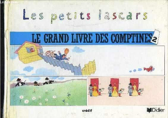 LES PETITS LASCARS / LE GRAND LIVRE DES COMPTINES 2