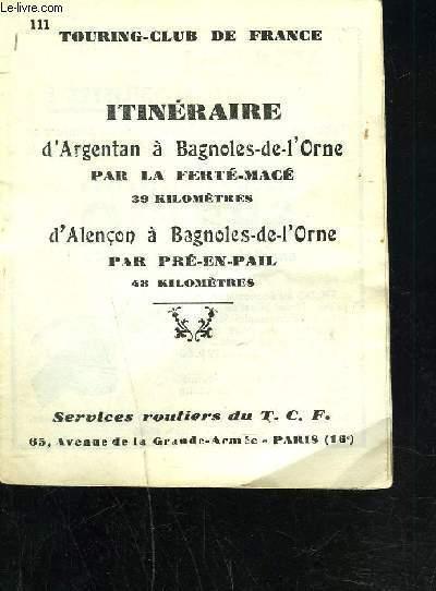 ITINERAIRE D'ARGENTAN A BAGNOLES-DE-L'ORNE par la ferté-macé 39 kilomètres / D'ALENCON A BAGNOLES-DE-L'ORNE par pré-en-pail 48 kilomètres