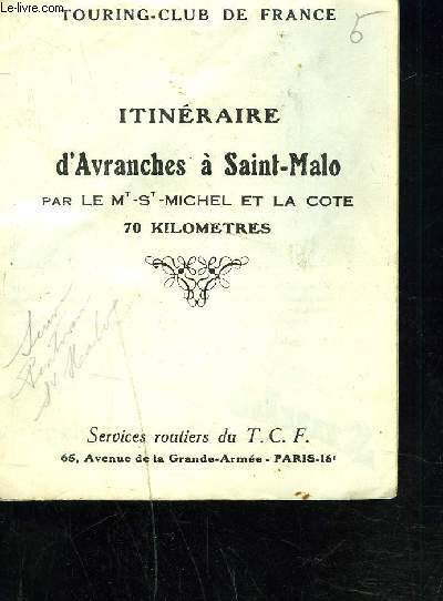 ITINERAIRE D'AVRANCHES A SAINT-MALO par le mt-st-michel et la cote 70 kilomètres.