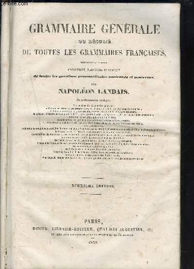 GRAMMAIRE GENERALE / OU RESUME DE TOUTES LES GRAMMAIRES FRANCAISE deuxieme editions