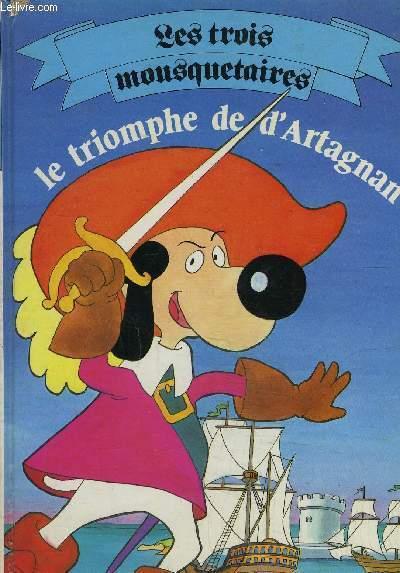 LES TROIS MOUSQUETAIRE - LE TRIOMPHE DE D'ARTAGNAN
