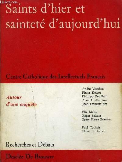RECHERCHES ET DEBATS N° 56 - SAINT D'HIER ET SAINTETE D'AUJOURD'HUI.