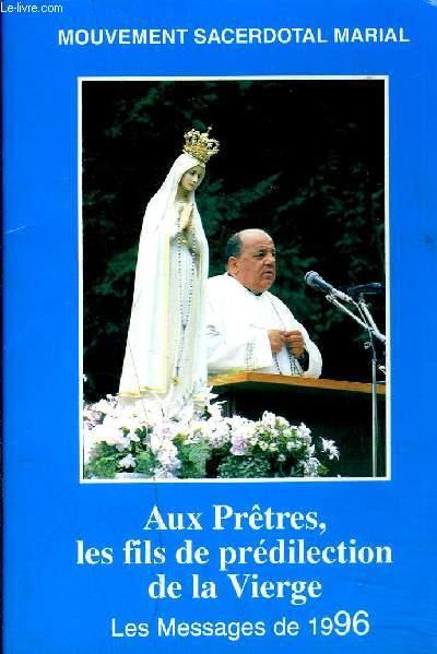 AUX PRETRES, LES FILS DE PREDILECTION DE LA VIERGE
